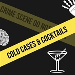 Virtual Cold Cases and Cocktails